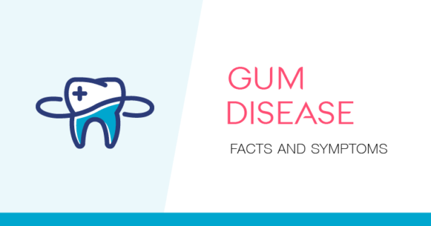 Gum disease: Facts and symptoms